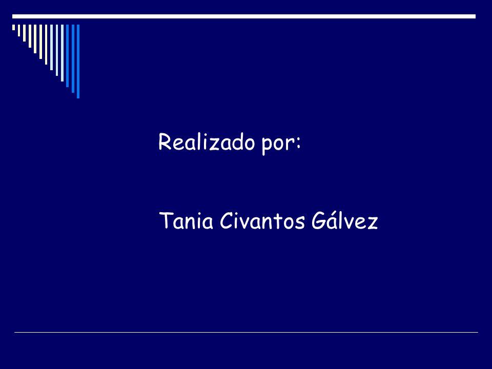 Realizado por: Tania Civantos Gálvez