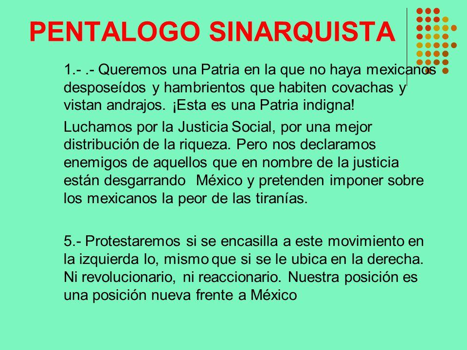 PENTALOGO SINARQUISTA 1.-.- Queremos una Patria en la que no haya mexicanos desposeídos y hambrientos que habiten covachas y vistan andrajos. ¡Esta es