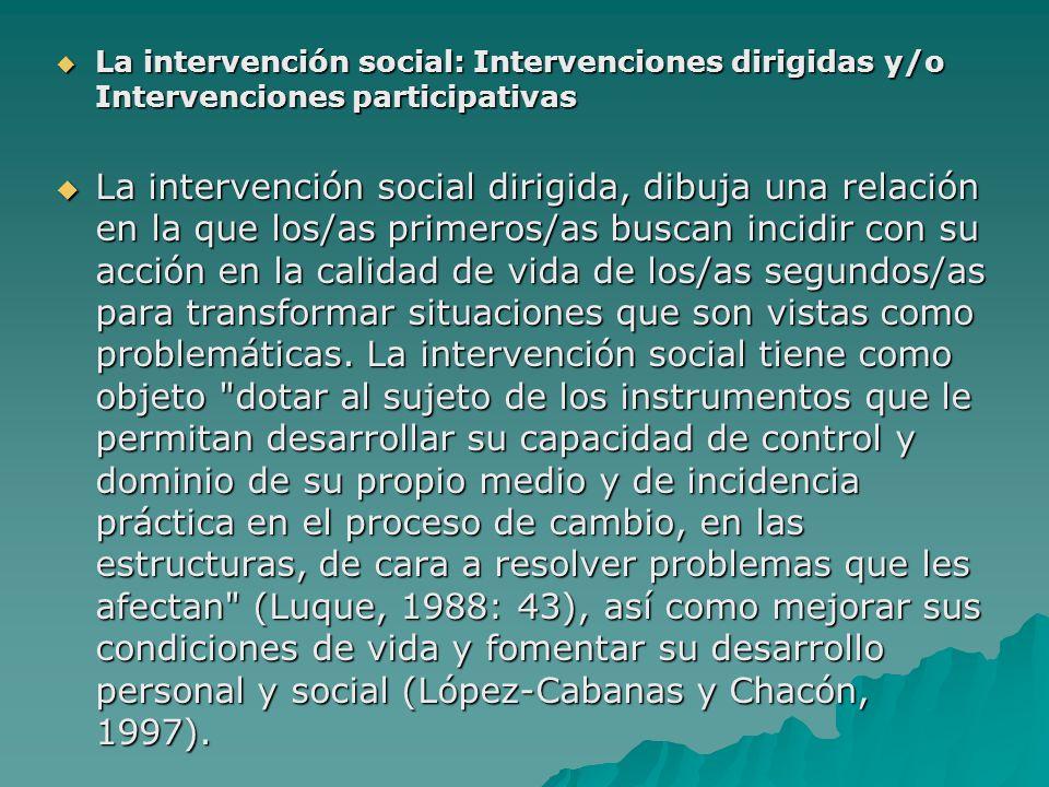 La intervención social: Intervenciones dirigidas y/o Intervenciones participativas La intervención social: Intervenciones dirigidas y/o Intervenciones