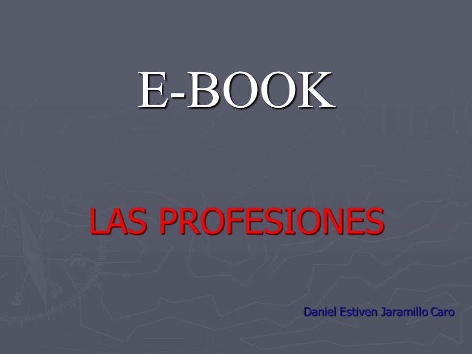 E-BOOK LAS PROFESIONES Daniel Estiven Jaramillo Caro