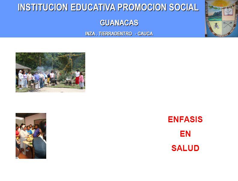 INSTITUCION EDUCATIVA PROMOCION SOCIAL INSTITUCION EDUCATIVA PROMOCION SOCIALGUANACAS INZA.