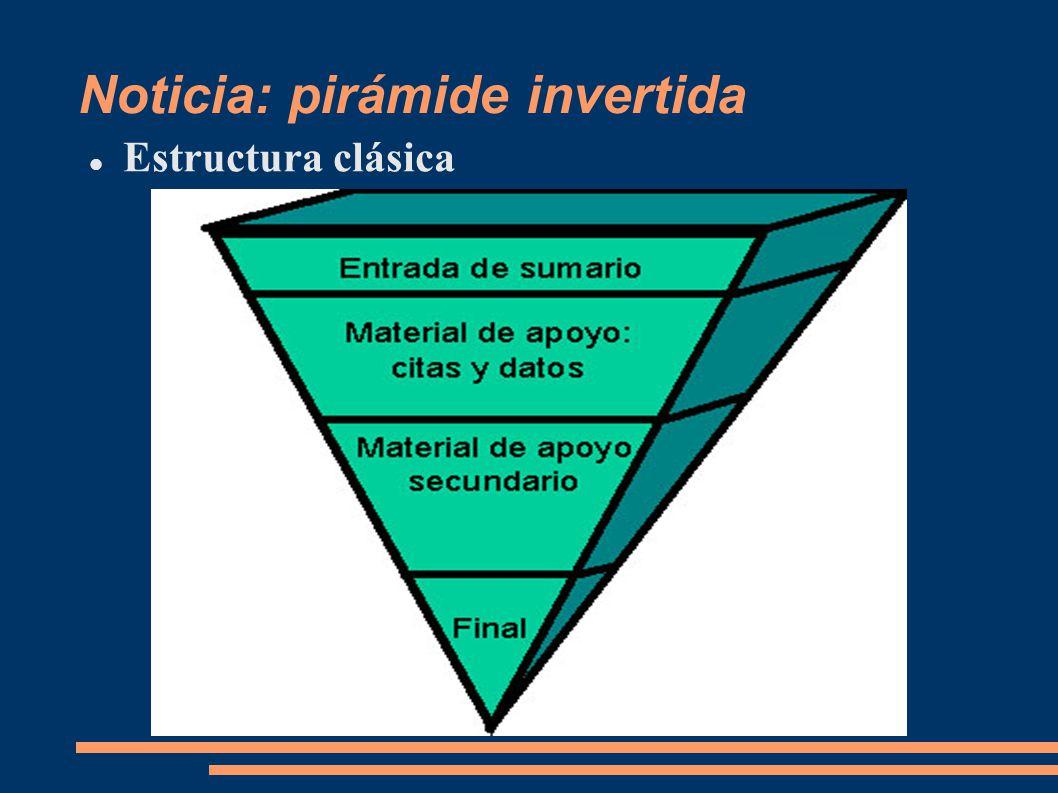 Noticia: pirámide invertida Estructura clásica