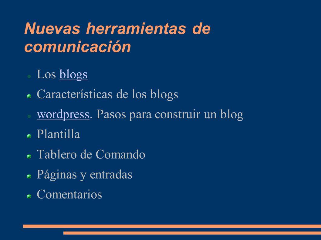 Nuevas herramientas de comunicación Los blogsblogs Características de los blogs wordpress.