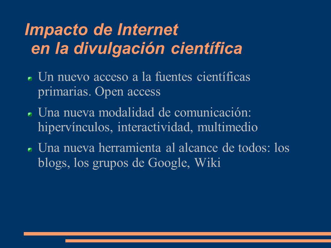 Impacto de Internet en la divulgación científica Un nuevo acceso a la fuentes científicas primarias.