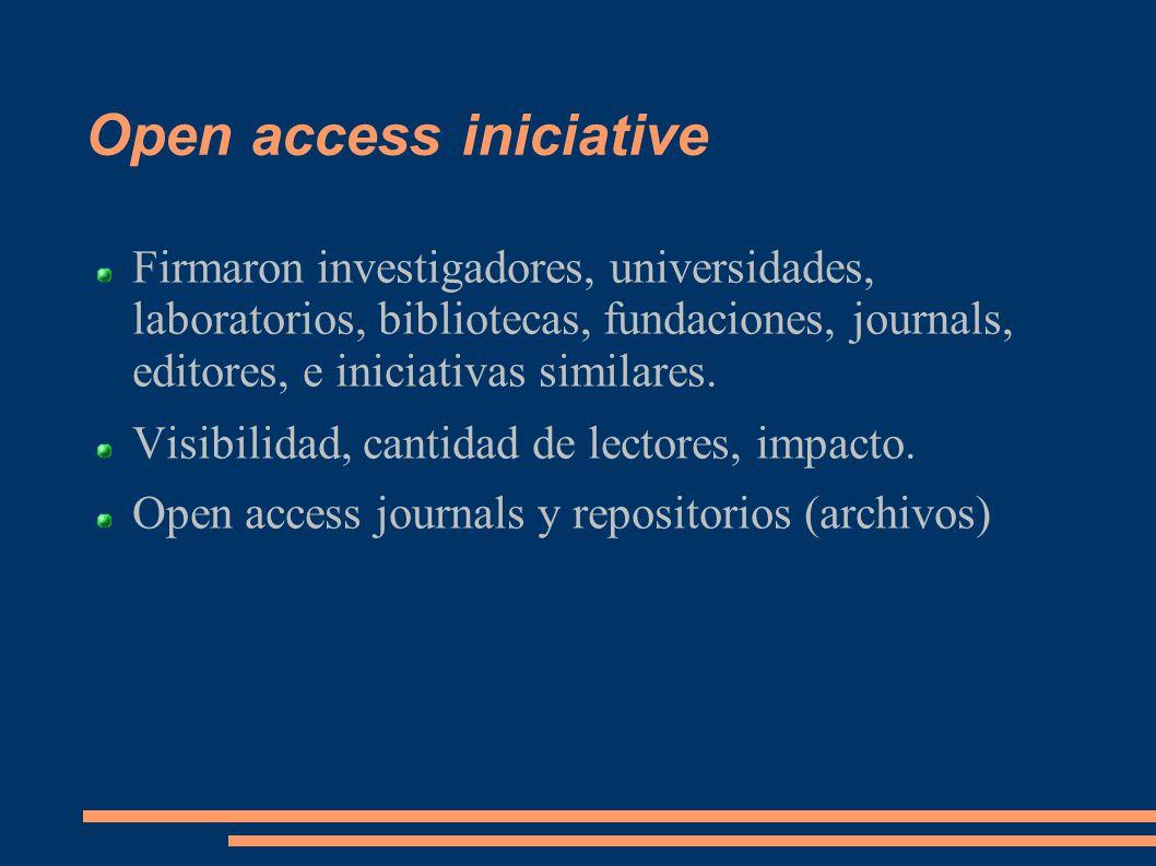 Open access iniciative Firmaron investigadores, universidades, laboratorios, bibliotecas, fundaciones, journals, editores, e iniciativas similares.
