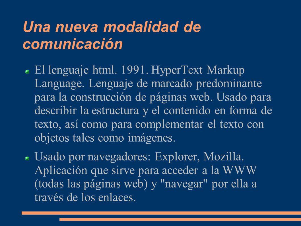 Una nueva modalidad de comunicación El lenguaje html.