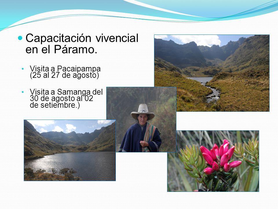 Capacitación vivencial en el Páramo. Visita a Pacaipampa (25 al 27 de agosto) Visita a Samanga del 30 de agosto al 02 de setiembre.)