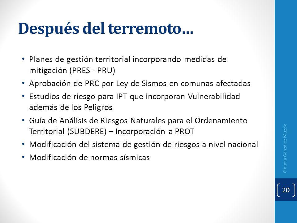 Después del terremoto… Planes de gestión territorial incorporando medidas de mitigación (PRES - PRU) Aprobación de PRC por Ley de Sismos en comunas af