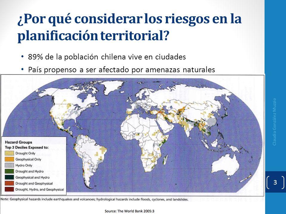 ¿Por qué considerar los riesgos en la planificación territorial? 89% de la población chilena vive en ciudades País propenso a ser afectado por amenaza