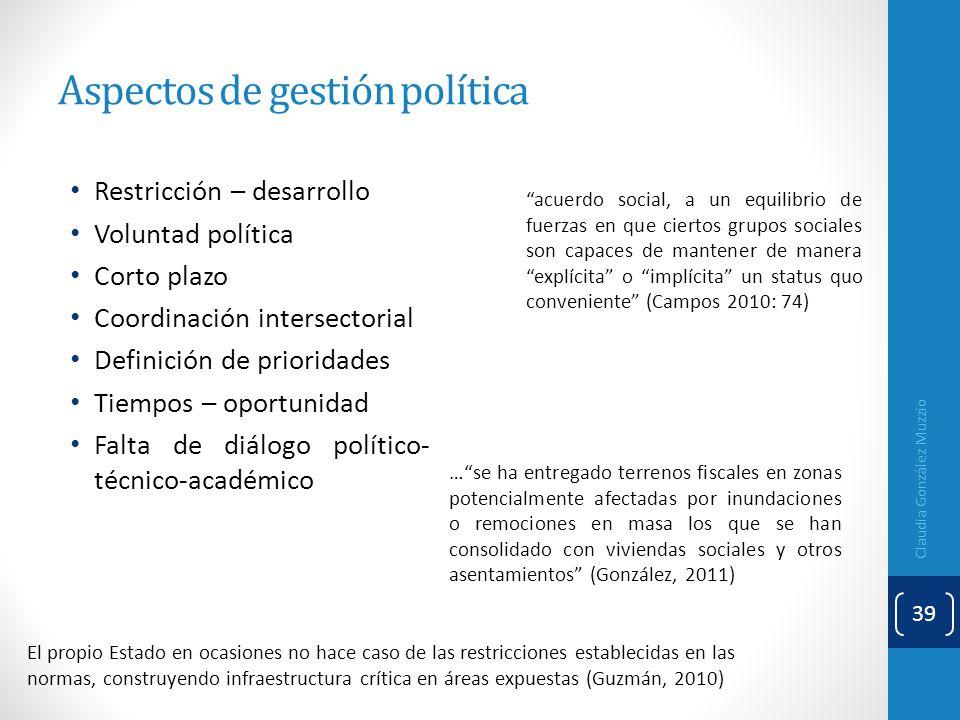 Aspectos de gestión política Restricción – desarrollo Voluntad política Corto plazo Coordinación intersectorial Definición de prioridades Tiempos – op