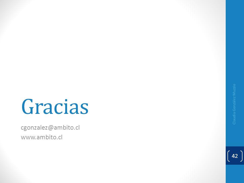 Gracias cgonzalez@ambito.cl www.ambito.cl Claudia González Muzzio 42