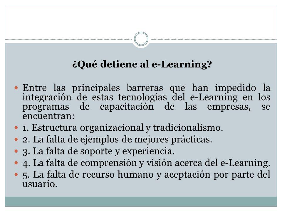 ¿Qué detiene al e-Learning? Entre las principales barreras que han impedido la integración de estas tecnologías del e-Learning en los programas de cap