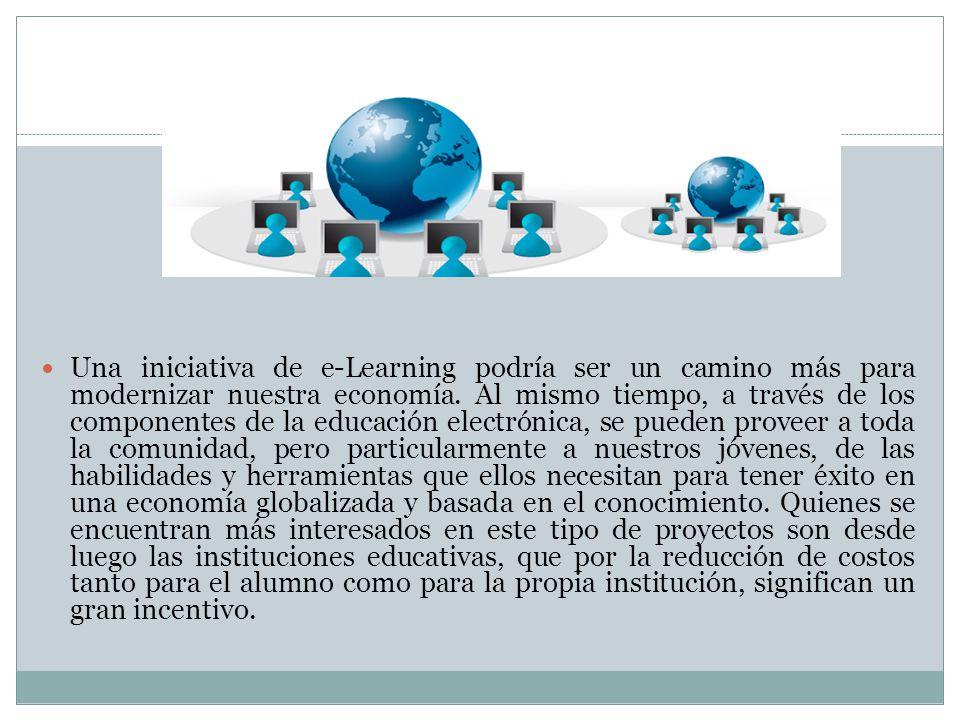 Una iniciativa de e-Learning podría ser un camino más para modernizar nuestra economía. Al mismo tiempo, a través de los componentes de la educación e