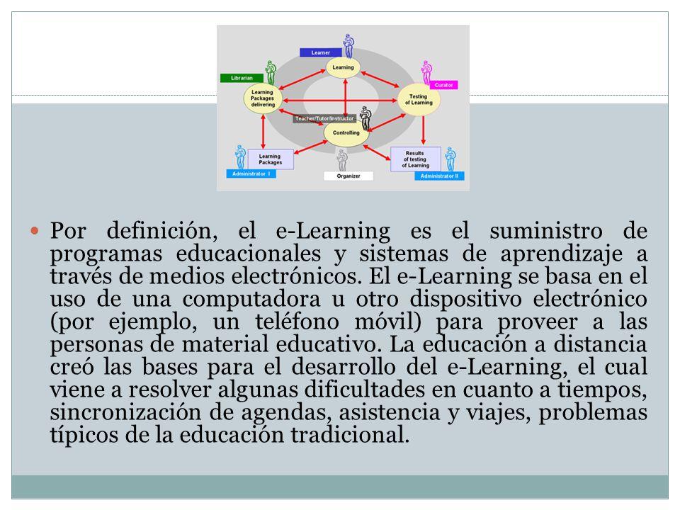 Por definición, el e-Learning es el suministro de programas educacionales y sistemas de aprendizaje a través de medios electrónicos. El e-Learning se