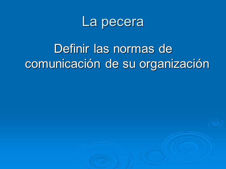 La pecera Definir las normas de comunicación de su organización