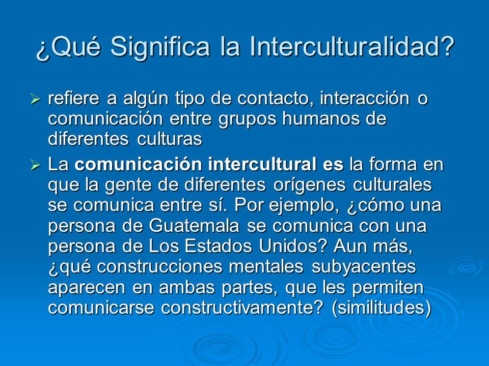 Construcción de la Tercera Cultura Tras la interacción de dos culturas se construye una nueva con elementos compartidos de sus predecesoras facilitando así la comunicación.