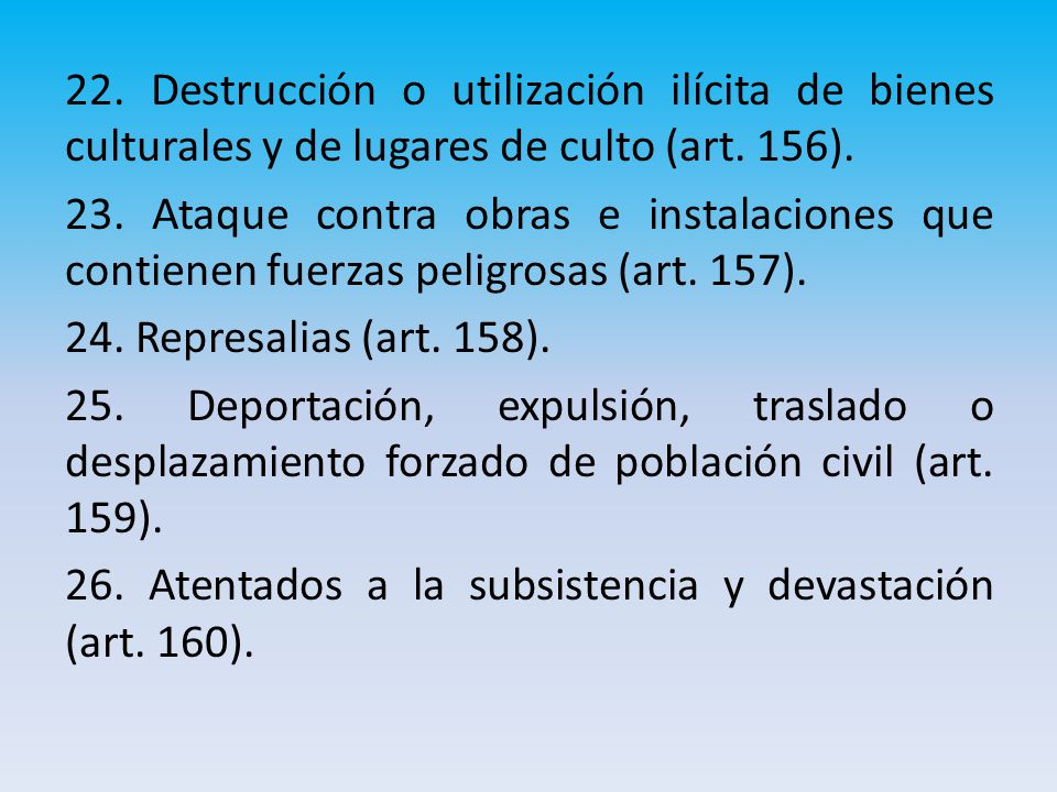 22.Destrucción o utilización ilícita de bienes culturales y de lugares de culto (art.
