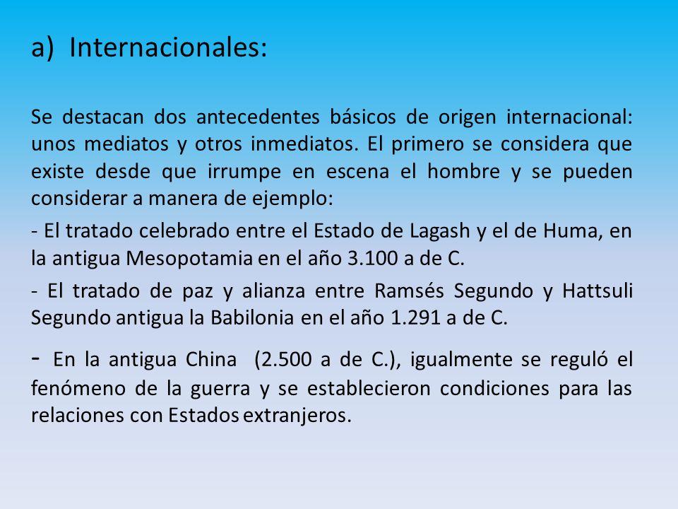 a)Internacionales: Se destacan dos antecedentes básicos de origen internacional: unos mediatos y otros inmediatos.