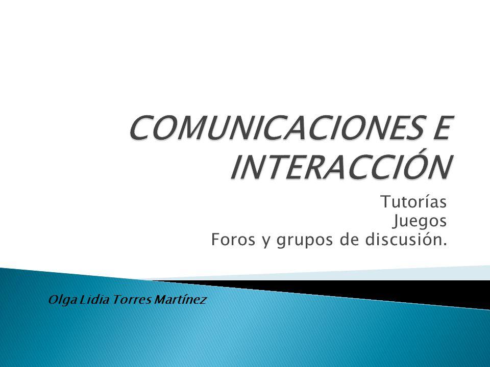 Tutorías Juegos Foros y grupos de discusión. Olga Lidia Torres Martínez
