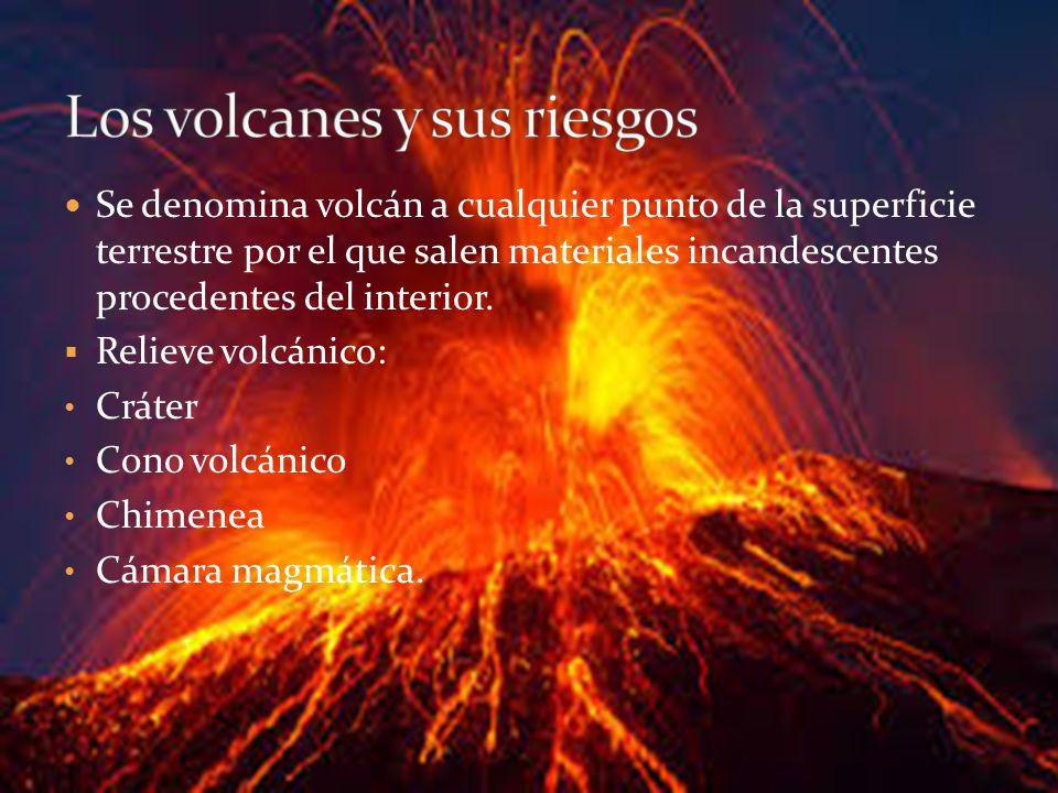 Se denomina volcán a cualquier punto de la superficie terrestre por el que salen materiales incandescentes procedentes del interior. Relieve volcánico
