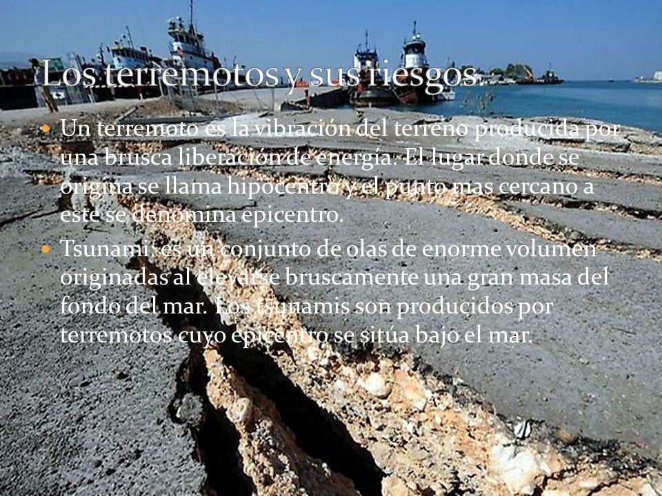 Un terremoto es la vibración del terreno producida por una brusca liberación de energía. El lugar donde se origina se llama hipocentro y el punto mas