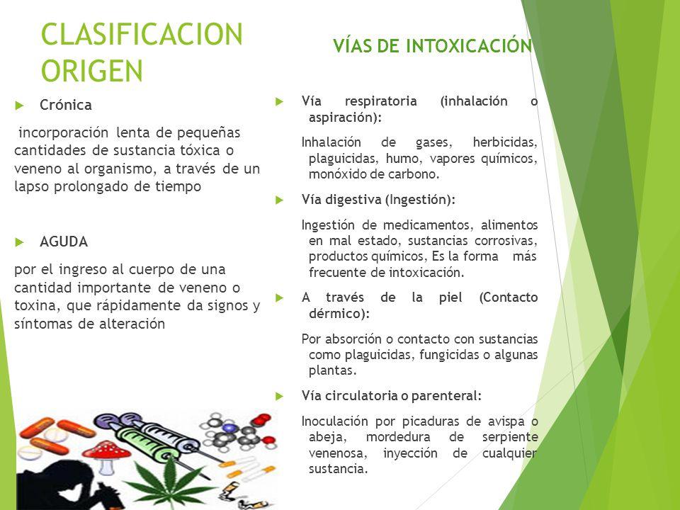 CLASIFICACION ORIGEN Crónica incorporación lenta de pequeñas cantidades de sustancia tóxica o veneno al organismo, a través de un lapso prolongado de