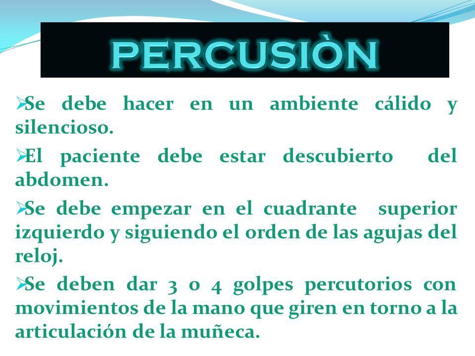 Percusión Directa: Se golpea con gentileza el abdomen del paciente utilizando la punta del dedo medio de la mano diestra.