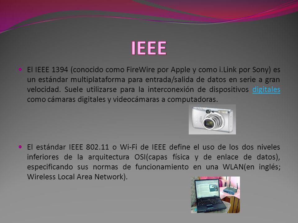 El IEEE 1394 (conocido como FireWire por Apple y como i.Link por Sony) es un estándar multiplataforma para entrada/salida de datos en serie a gran velocidad.