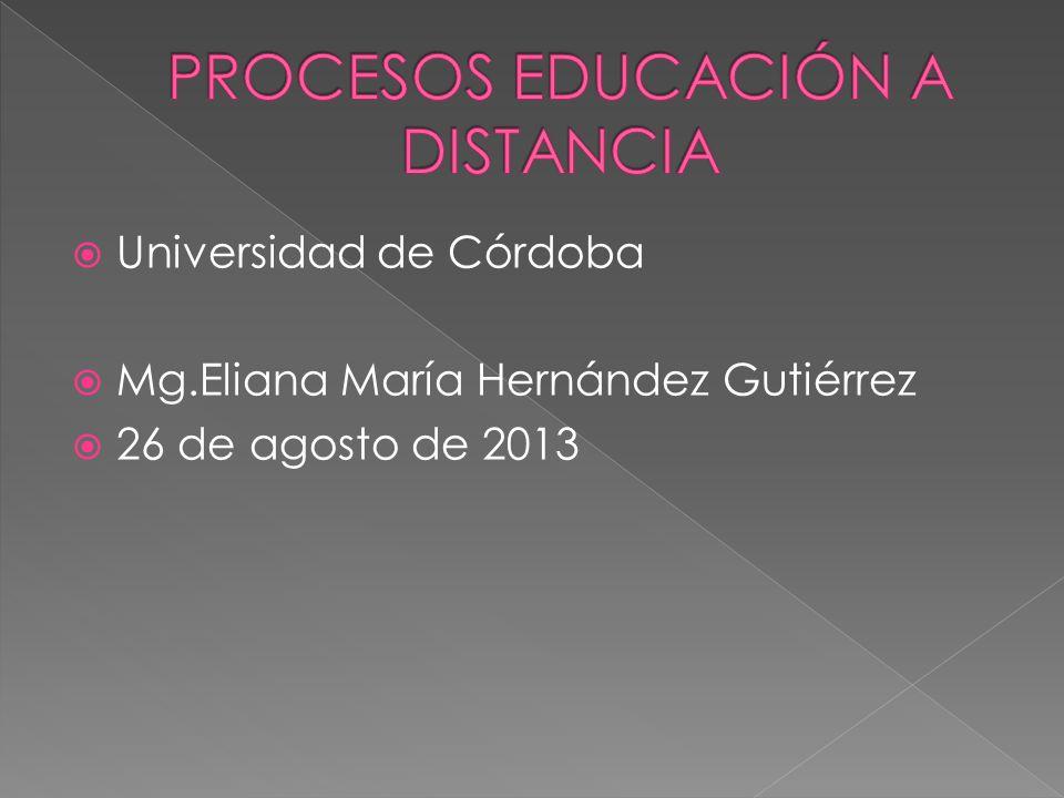 Universidad de Córdoba Mg.Eliana María Hernández Gutiérrez 26 de agosto de 2013