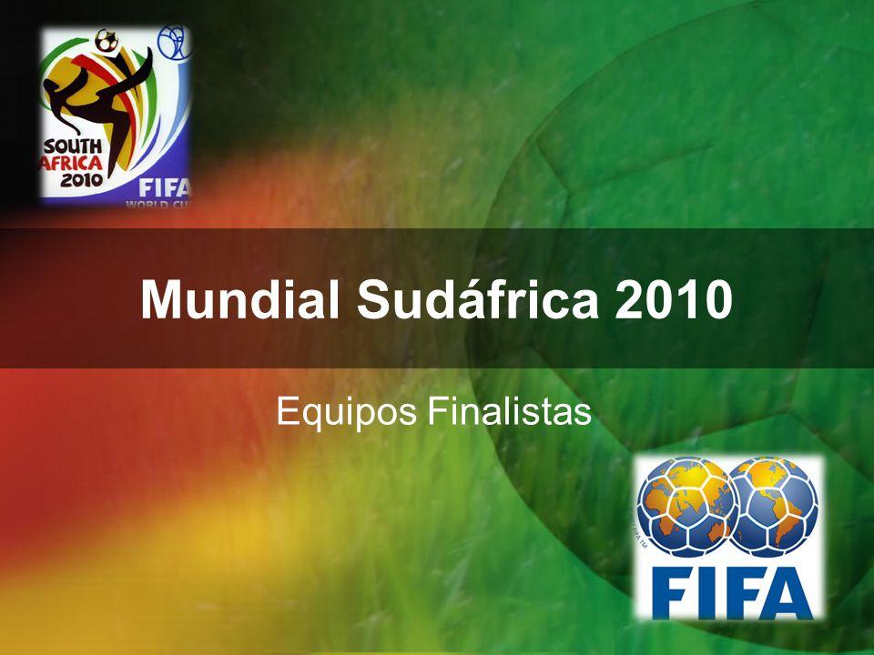 Mundial Sudáfrica 2010 Equipos Finalistas