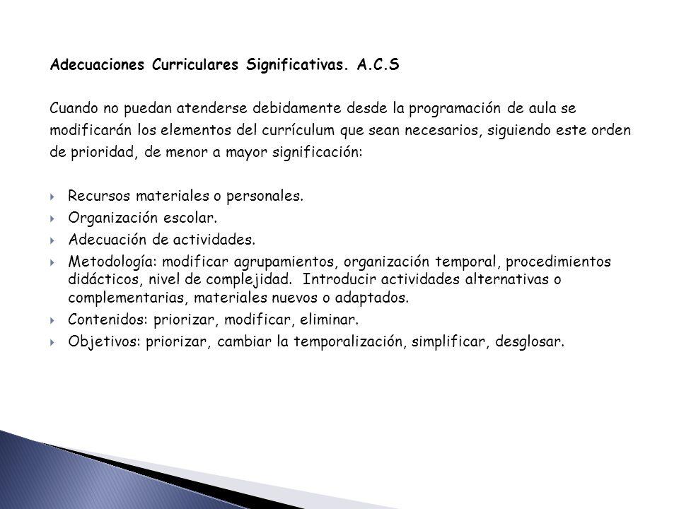 Adecuaciones Curriculares Significativas.