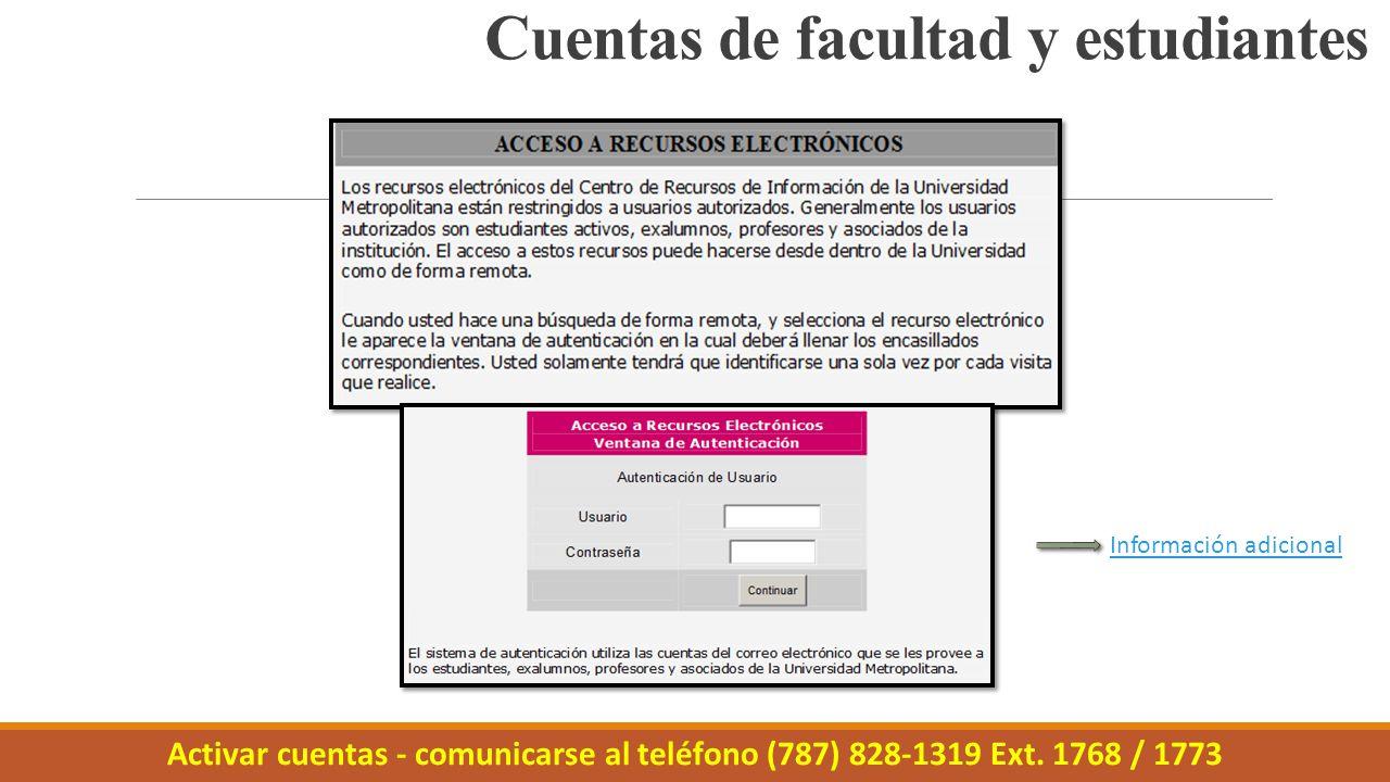 Cuentas de facultad y estudiantes Activar cuentas - comunicarse al teléfono (787) 828-1319 Ext.