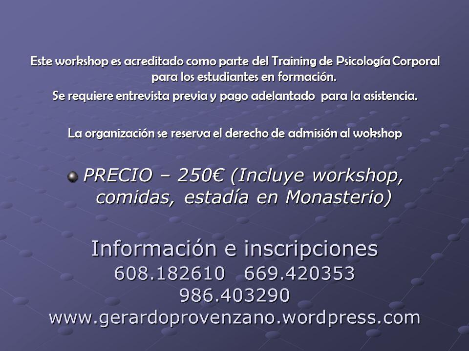 Información e inscripciones 608.182610 669.420353 986.403290 www.gerardoprovenzano.wordpress.com Este workshop es acreditado como parte del Training d
