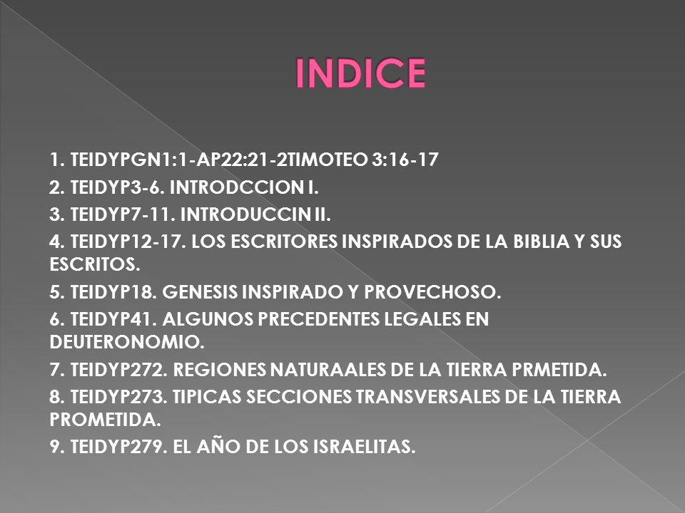 1. TEIDYPGN1:1-AP22:21-2TIMOTEO 3:16-17 2. TEIDYP3-6.