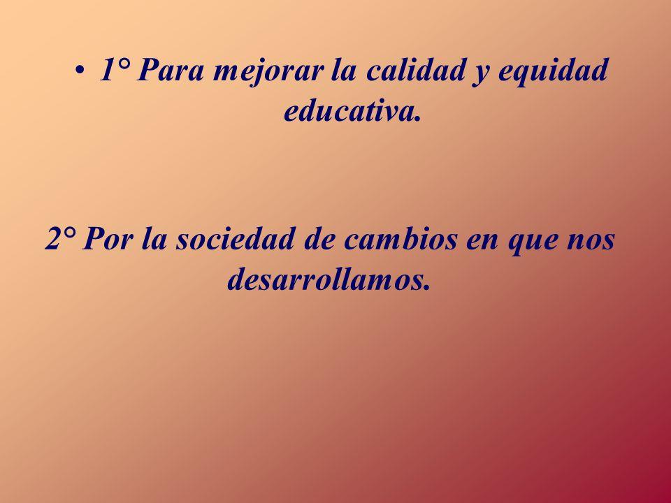 ¿Por qué y para qué la Reforma Educativa ?
