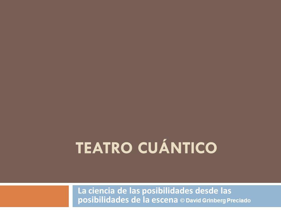 Teatro Cuántico Teatro Cuántico es un taller dirigido a todas las personas interesadas en la expresión corporal y/o en la física moderna, sin importar su grado de conocimiento en cualquiera de las dos disciplinas.