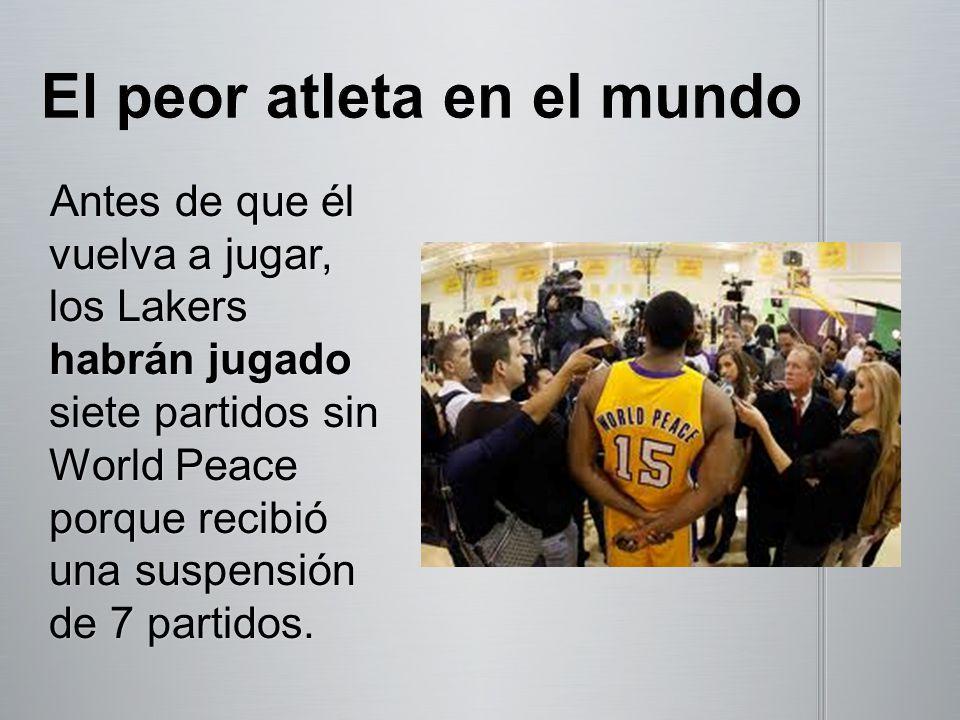 Antes de que él vuelva a jugar, los Lakers habrán jugado siete partidos sin World Peace porque recibió una suspensión de 7 partidos.