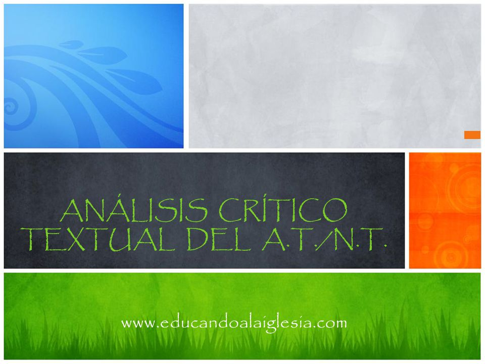 www.educandoalaiglesia.com ANÁLISIS CRÍTICO TEXTUAL DEL A.T./N.T.