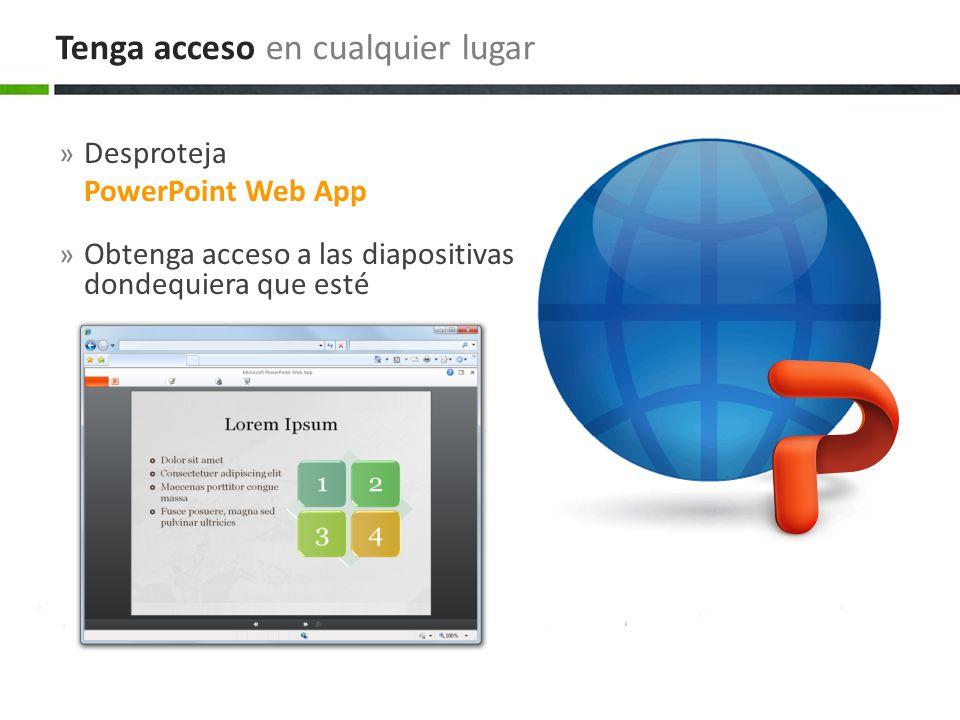 » Desproteja PowerPoint Web App » Obtenga acceso a las diapositivas dondequiera que esté Tenga acceso en cualquier lugar