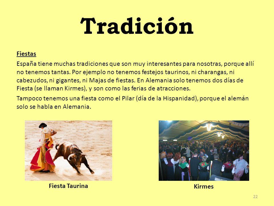Tradición Fiestas España tiene muchas tradiciones que son muy interesantes para nosotras, porque allí no tenemos tantas.