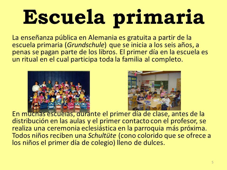 Escuela primaria La enseñanza pública en Alemania es gratuita a partir de la escuela primaria (Grundschule) que se inicia a los seis años, a penas se pagan parte de los libros.