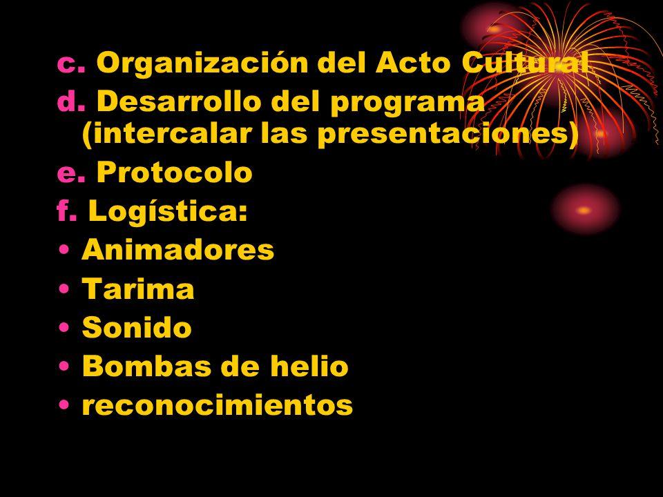c.Organización del Acto Cultural d. Desarrollo del programa (intercalar las presentaciones) e.