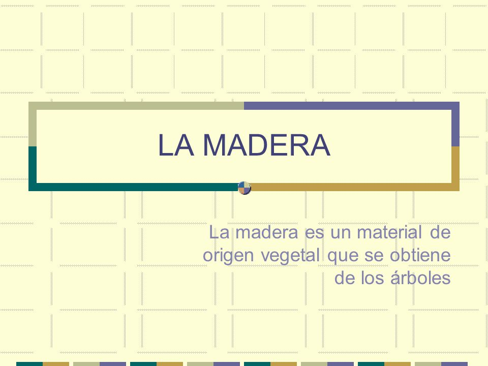 TIPOS DE MADERA FORMAS COMERCIALES DE LA MADERA..Tablas.