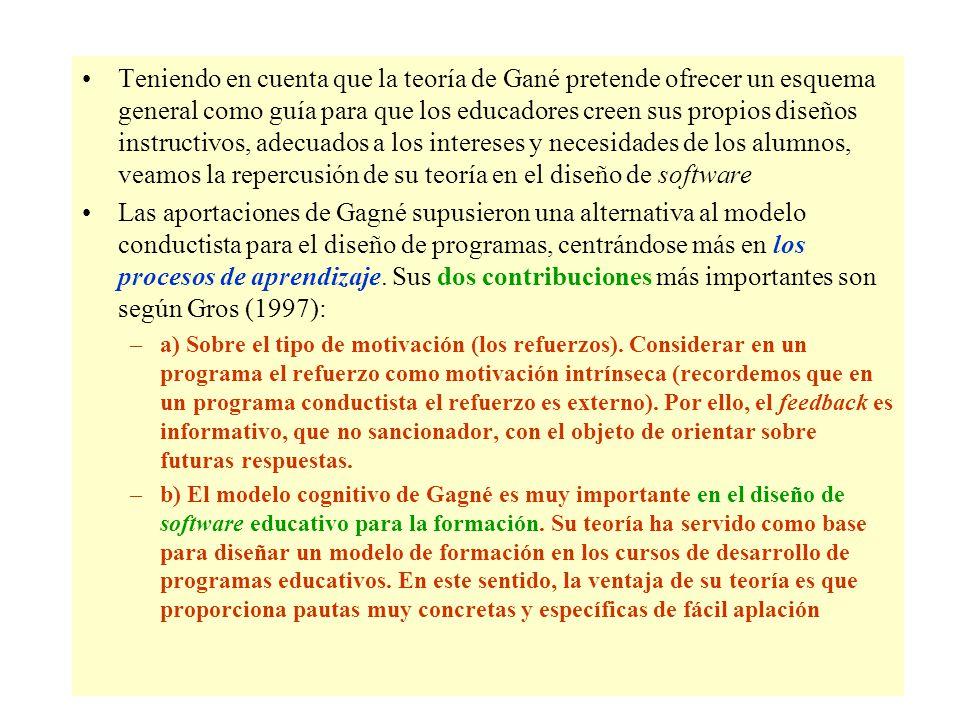Teniendo en cuenta que la teoría de Gané pretende ofrecer un esquema general como guía para que los educadores creen sus propios diseños instructivos,