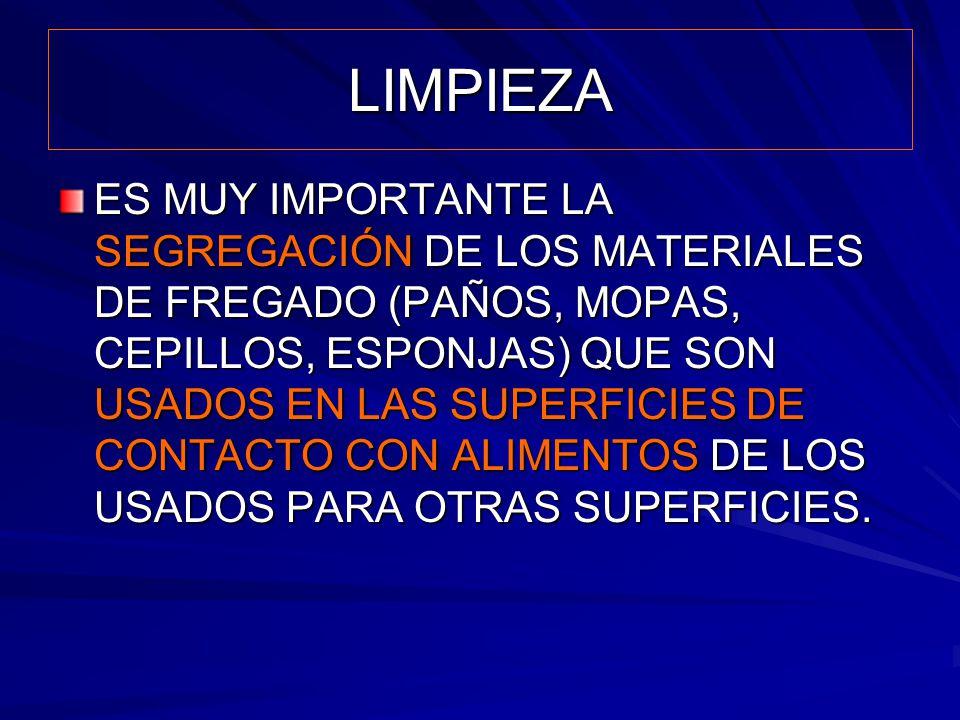LIMPIEZA ES MUY IMPORTANTE LA SEGREGACIÓN DE LOS MATERIALES DE FREGADO (PAÑOS, MOPAS, CEPILLOS, ESPONJAS) QUE SON USADOS EN LAS SUPERFICIES DE CONTACT
