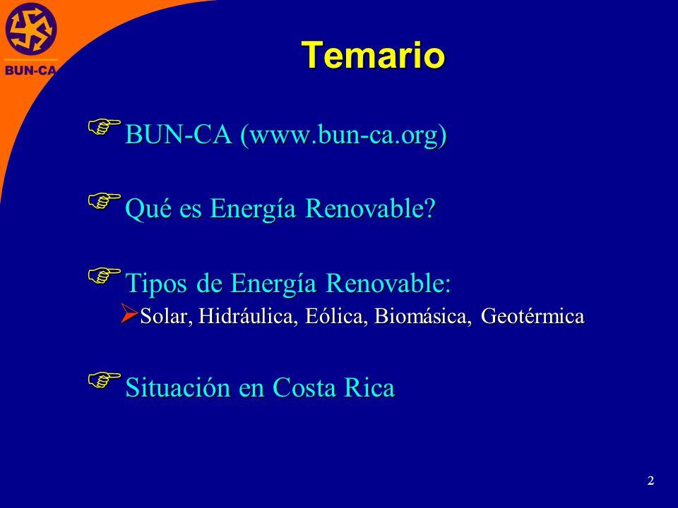 2 Temario BUN-CA (www.bun-ca.org) BUN-CA (www.bun-ca.org) Qué es Energía Renovable.