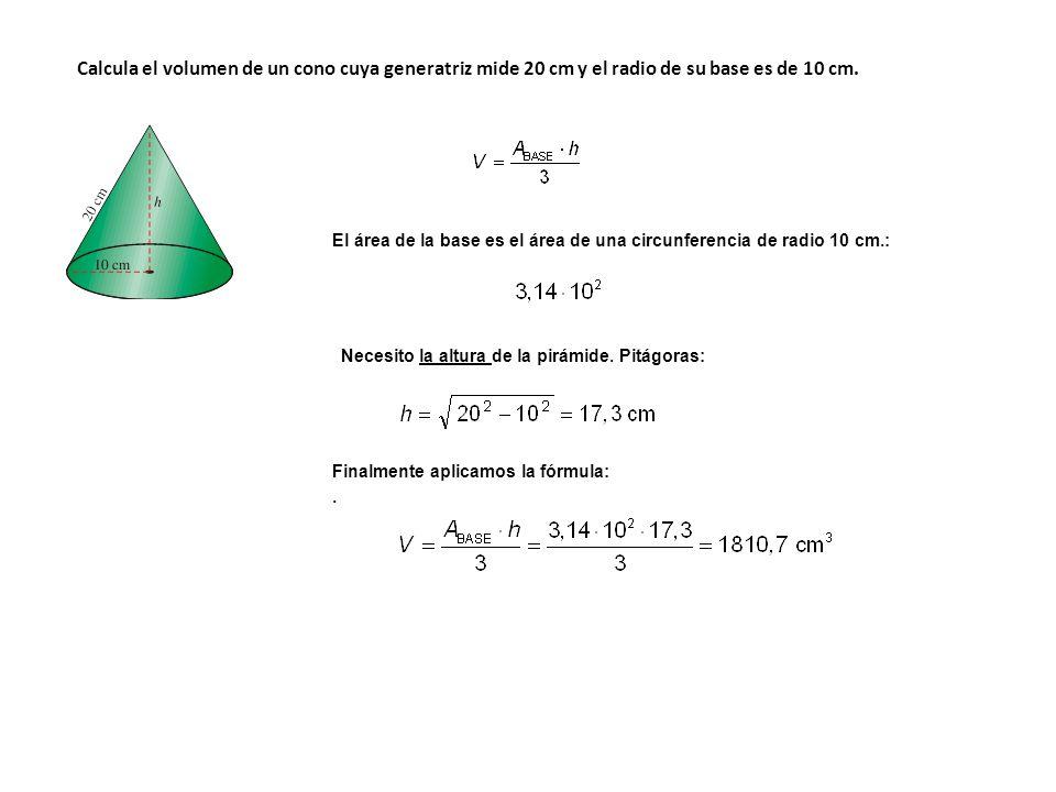 Finalmente aplicamos la fórmula:. Calcula el volumen de un cono cuya generatriz mide 20 cm y el radio de su base es de 10 cm. Necesito la altura de la
