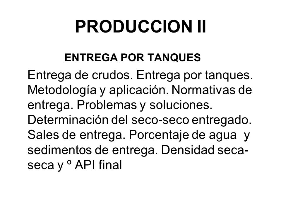 PRODUCCION II ENTREGA POR TANQUES Entrega de crudos.