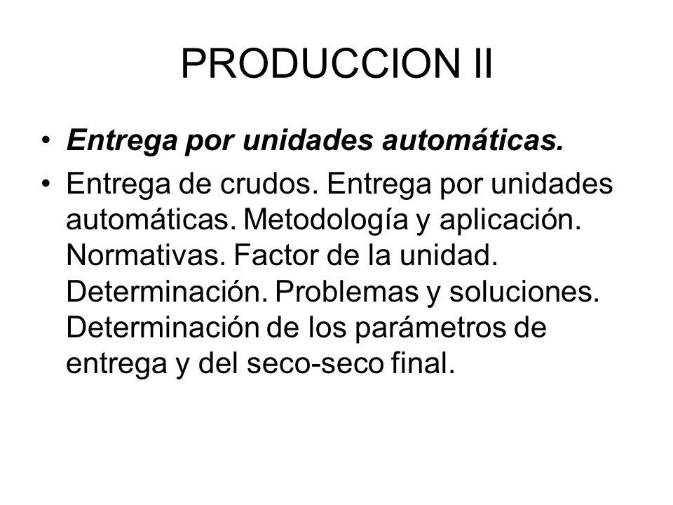 PRODUCCION II Entrega por unidades automáticas.Entrega de crudos.
