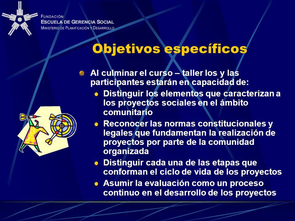 Objetivos específicos Al culminar el curso – taller los y las participantes estarán en capacidad de: Distinguir los elementos que caracterizan a los p